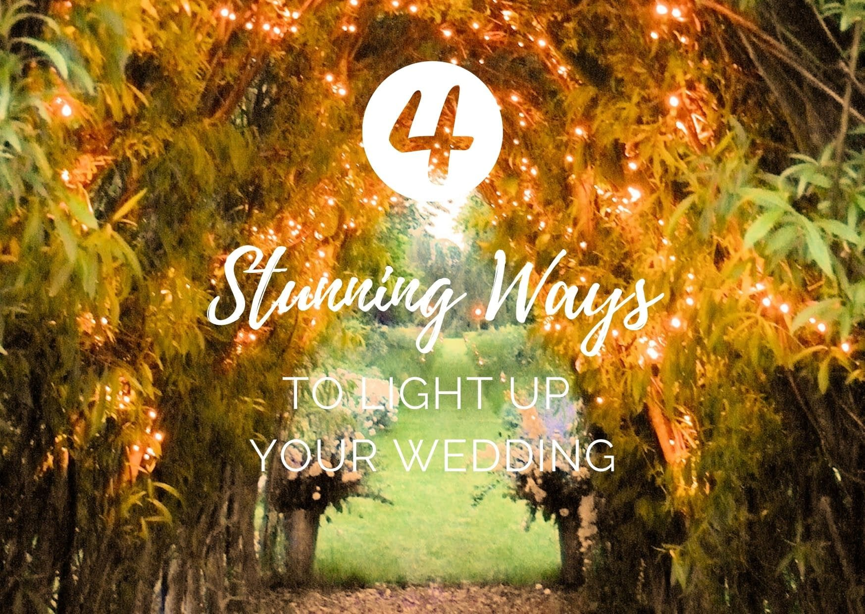 4 stunning ways to light up your wedding blog graphic for Stressfree the Venue Transformers event design and decor est 1995