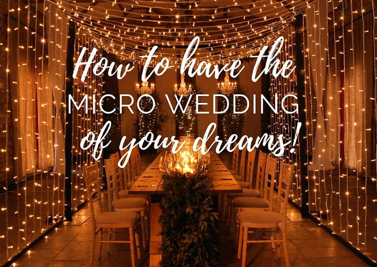 how to have the micro wedding of your dreams blog graphic for Stressfree the Venue Transformers event design and decor est 1995