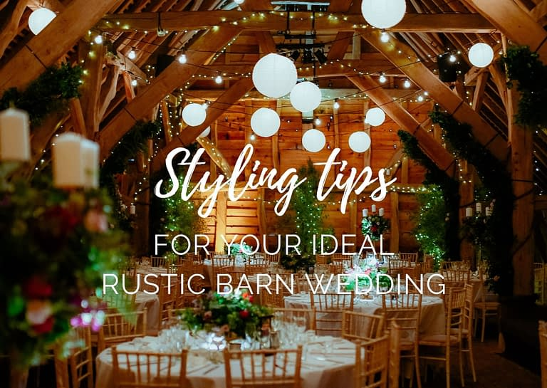 styling tips for your ideal rustic barn wedding blog graphic for Stressfree the Venue Transformers event design and decor est 1995